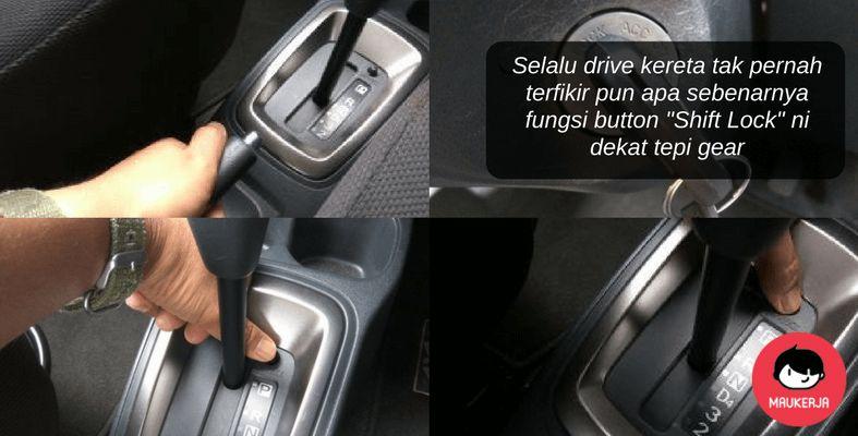 "Hiasan Dalaman Kereta Wira Hebat Perasan Tak Ada button ""shift Lock"" Dekat Tepi Gear Apa Fungsi"