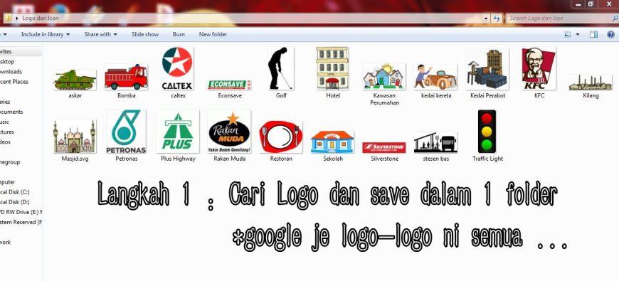 Step 1 Google semua logo yang diperlukan Save dalam 1 folder So that senang nak cari bila nak insert dalam peta nanti