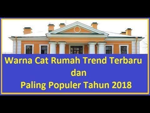 Cara Untuk Deko Depan Rumah Teres Menarik Warna Cat Rumah Trend Terbaru Dan Paling Populer Tahun 2018