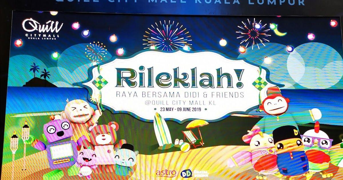 Cara Untuk Dekorasi Hari Raya Baik Bercuti Raya Bersama Didi & Friends Rileklah Di Quill City Mall
