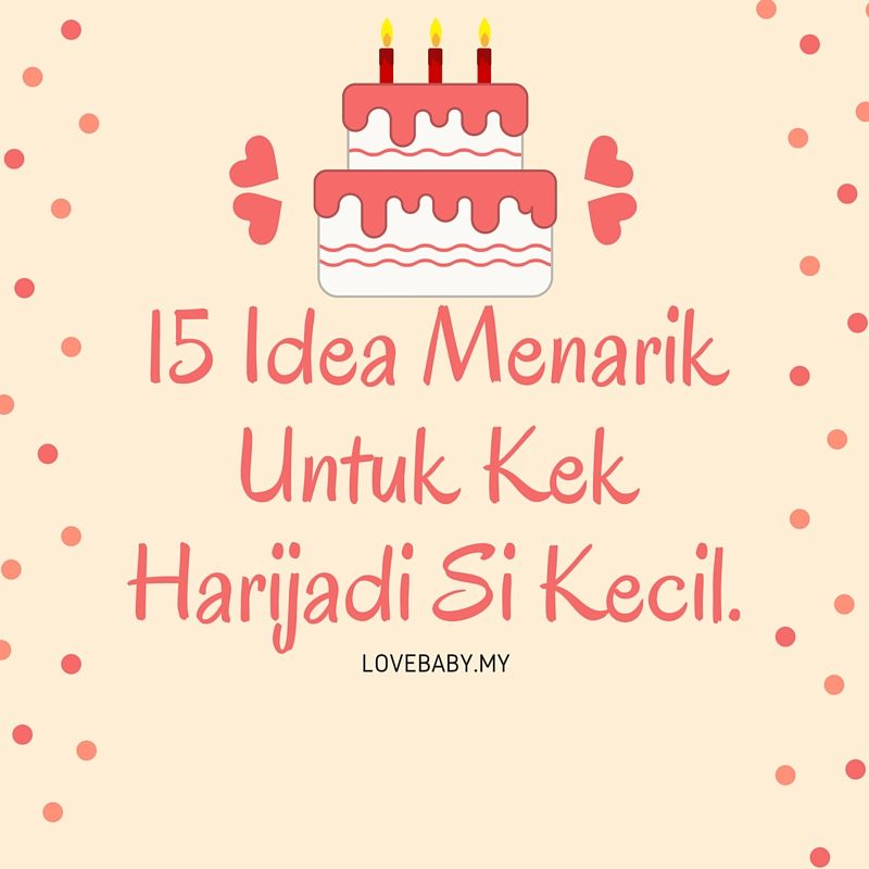 15 Idea Menarik Untuk Kek Harijadi Si Kecil 6 Paling Mudah dan Menarik