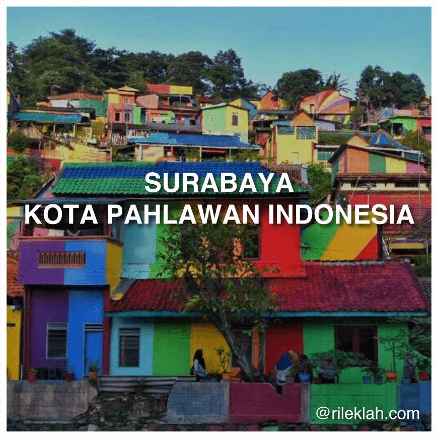15 Perkara Menarik Tentang Surabaya Yang Jarang Diketahui Pelancong
